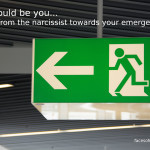 This should be you...running away from the narcissist towards your emergency exit!